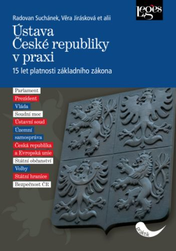 Leges ÚSTAVA ČESKÉ REPUBLIKY V PRAXI 15 LET PLATNOSTI ZÁKLADNÍHO ZÁKONA cena od 348 Kč