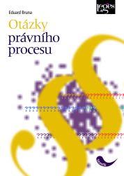 Eduard Bruna: Otázky právního procesu cena od 240 Kč