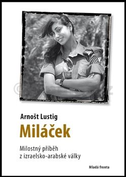 Arnošt Lustig: Miláček - Milostný příběh z izraelsko-arabské války cena od 139 Kč