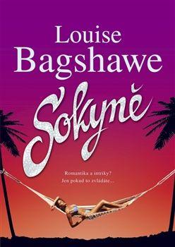 Louise Bagshawe: Sokyně
