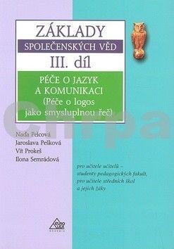 Pešková Jaroslava: Základy společenských věd III. díl cena od 116 Kč