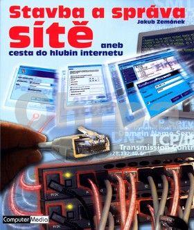 Jakub Zemánek: Stavba a správa sítě aneb cesta do hlubin internetu cena od 187 Kč