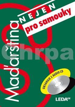 Schreierová A.: Maďarština (nejen) pro samouky + 2CD cena od 454 Kč