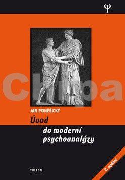 Jan Poněšický: Úvod do moderní psychoanalýzy - 2. vydání cena od 155 Kč