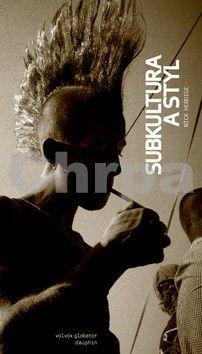 Richard Hebdige: Subkultura a styl cena od 218 Kč