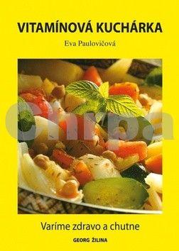 Eva Paulovičová: Vitamínová kuchárka cena od 95 Kč