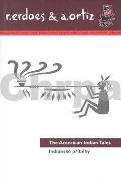 Richard Erdoes, Alfonso Ortiz: Indiánské příběhy / American Indian Tales cena od 185 Kč