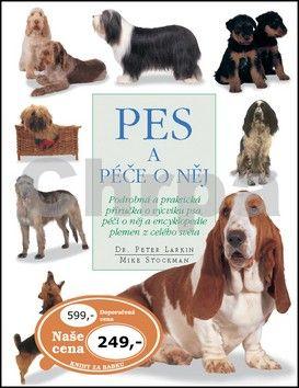 Peter Larkin, Mike Stockman: Pes a péče o něj cena od 174 Kč