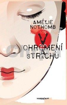 Amélie Nothomb: V ohromení a strachu cena od 152 Kč