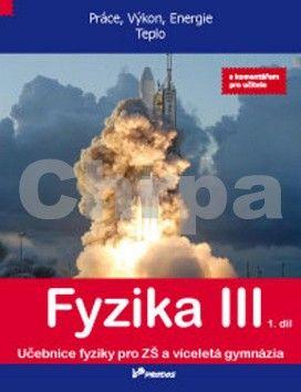 Renata Holubová, Lukáš Richterek, Roman Kubínek: Fyzika III 1. díl s komentářem pro učitele cena od 129 Kč
