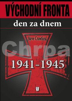 Steve Crawford: Východní fronta den za dnem 1941-1945 cena od 312 Kč