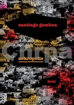 Santiago Gamboa: Nekropolis cena od 224 Kč