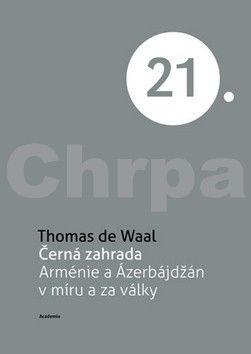 Thomas de Waal: Černá zahrada cena od 210 Kč