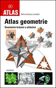 Kolektiv, Voráčová Šárka: Atlas geometrie - Geometrické útvary cena od 243 Kč