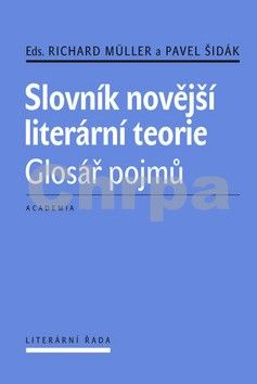 Richard Müller, Šidák Pavel: Slovník novější literární teorie - Glosá cena od 451 Kč