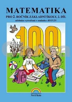 NOVÁ ŠKOLA Matematika pro 2. ročník základní školy, 2. díl cena od 48 Kč