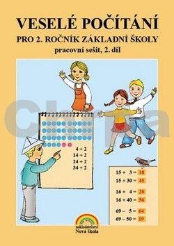NOVÁ ŠKOLA Veselé počítání pro 2. ročník základní školy pracovní sečit, 2. díl cena od 48 Kč