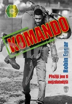 Robin Eggar: Komando - Přežijí jen ti nejzdatnější cena od 92 Kč
