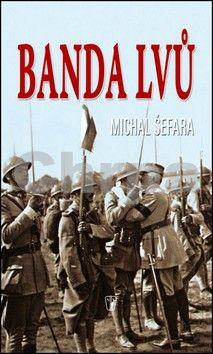 Michal Šefara: Banda lvů cena od 186 Kč