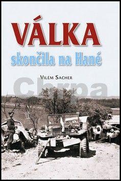 Vilém Sacher: Válka skončila na Hané cena od 194 Kč