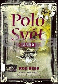 Rod Rees: PoloSvět: Jaro - 2. díl cena od 305 Kč