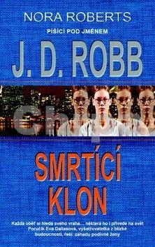 J. D. Robb: Smrtící klon cena od 210 Kč