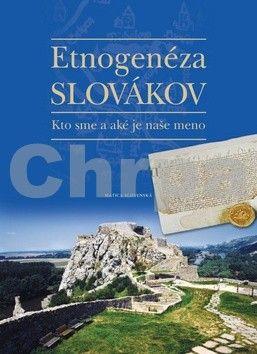 Richard Marsina, Peter Mulík: Etnogenéza Slovákov - Kto sme a aké je naše meno cena od 55 Kč