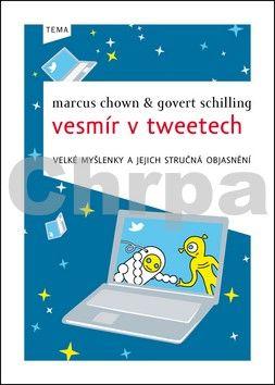 Marcus Chown, Govert Schilling: Vesmír v tweetech cena od 173 Kč