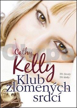 Cathy Kelly: Klub zlomených srdcí cena od 0 Kč