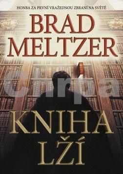 Brad Meltzer: Kniha lží cena od 142 Kč
