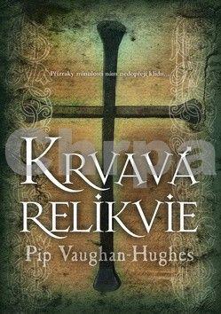 Pip Vaughan Hughes: Krvavá relikvie - brož. cena od 99 Kč