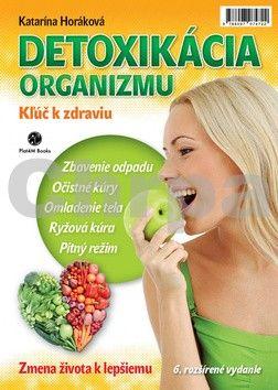 Katarína Horáková: Detoxikácia organizmu Kľúč k zdraviu cena od 188 Kč