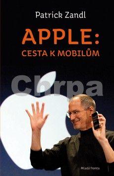 Patrick Zandl: Apple: cesta k mobilům cena od 115 Kč