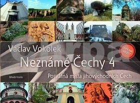 Václav Vokolek: Neznámé Čechy 4 - Posvátná místa jihovýchodních Čech cena od 279 Kč