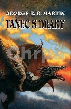 Martin George R. R.: Píseň ledu a ohně - Tanec s draky, díl 5 (Hra o trůny) cena od 422 Kč