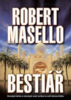 Robert Masello: Bestiář - brož. cena od 179 Kč