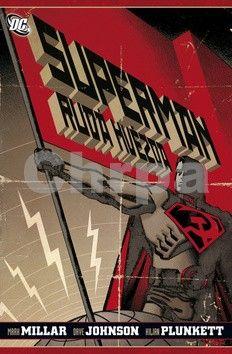 Kilian Plunkett, Dave Johnson, Mark Millar: Superman - Rudá hvězda cena od 349 Kč
