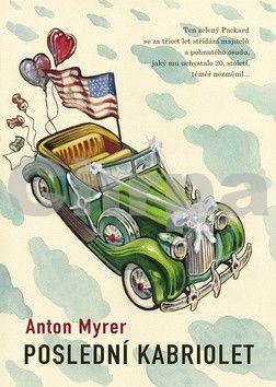 Anton Myrer: Poslední kabriolet cena od 0 Kč