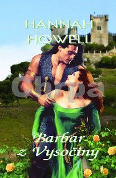 Hannah Howell: Barbar z Vysočiny cena od 172 Kč