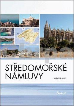 Mikuláš Bielik: Středomořské námluvy cena od 113 Kč