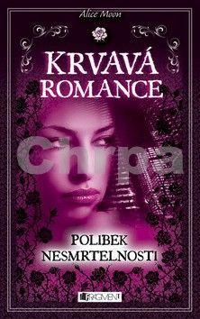Alice Moon: Krvavá romance 1 - Polibek nesmrtelnosti cena od 212 Kč