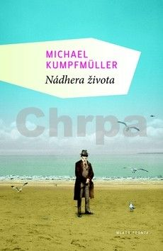 Michael Kumpfmüller: Nádhera života cena od 199 Kč
