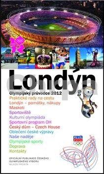 Hromádková Eva, Kolektiv: Londýn – Olympijský průvodce 2012 - Oficiální publikace ČOV cena od 39 Kč