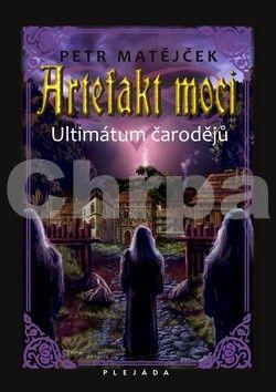 Petr Matějček: Artefakt moci - Ultimátum čarodějů cena od 174 Kč