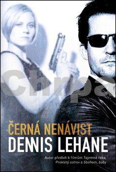 Dennis Lehane: Černá nenávist - Patrick Kenzie & Angela Gennarová 1 cena od 180 Kč