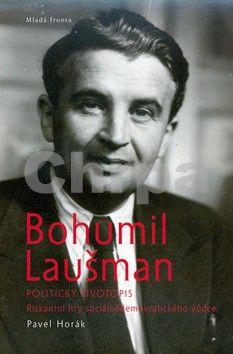 Pavel Horák: Bohumil Laušman – politický životopis cena od 231 Kč