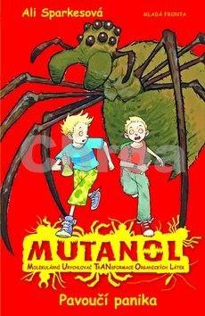 Ali Sparkes: MUTANOL - Pavoučí panika cena od 157 Kč