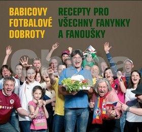 Jiří Babica: Babicovy fotbalové dobroty - Recepty pro všechny fanynky a fanoušky cena od 211 Kč