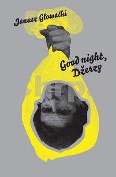 Janusz Głowacki: Good night, Džerzy cena od 181 Kč
