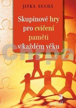 Jitka Suchá: Skupinové hry pro cvičení paměti v každém věku cena od 141 Kč